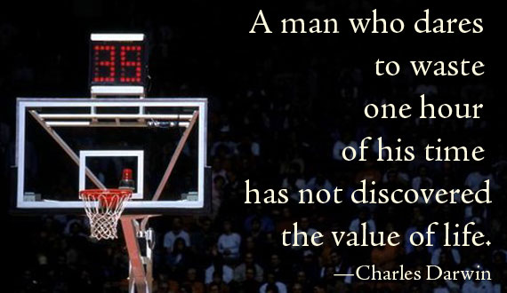 A man who dares to waste of hour of his time has not discovered the value of life.